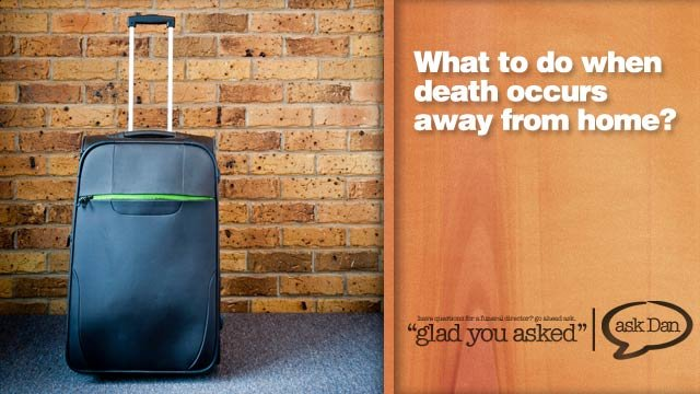 What if Death Occurs away from home?